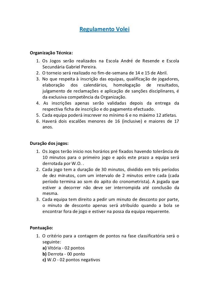 Regulamento VoleiOrganização Técnica:  1. Os Jogos serão realizados na Escola André de Resende e Escola     Secundária Gab...