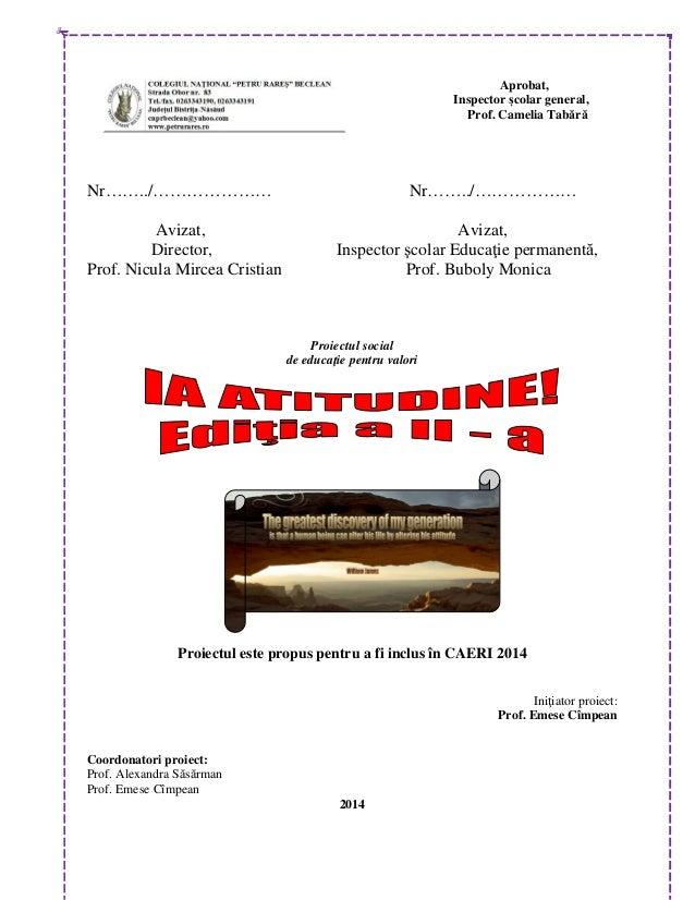 Aprobat, Inspector școlar general, Prof. Camelia Tabără  Nr……../………………… Avizat, Director, Prof. Nicula Mircea Cristian  Nr...