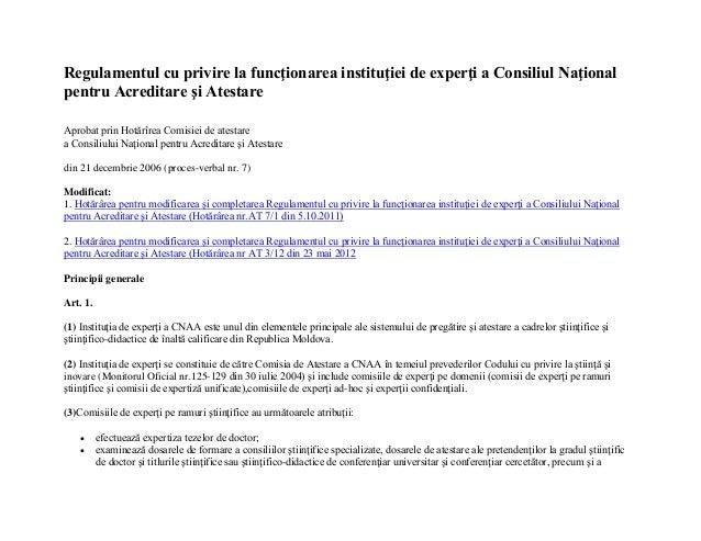 Regulamentul cu privire la funcţionarea instituţiei de experţi a Consiliul Naţional pentru Acreditare şi Atestare Aprobat ...