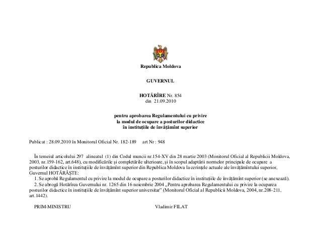 Republica Moldova GUVERNUL HOTĂRÎRE Nr. 854 din 21.09.2010 pentru aprobarea Regulamentului cu privire la modul de ocupare ...