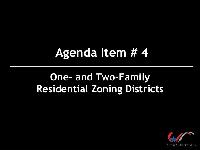One- and Two-Family Residential Zoning Districts Agenda Item # 4