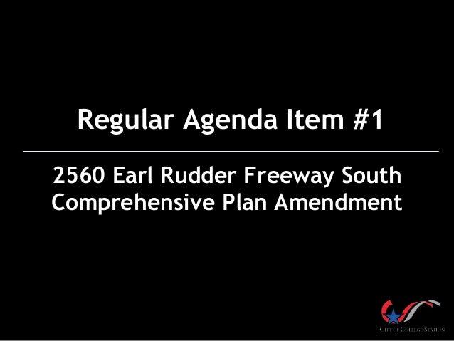 Regular Agenda Item #1 2560 Earl Rudder Freeway South Comprehensive Plan Amendment