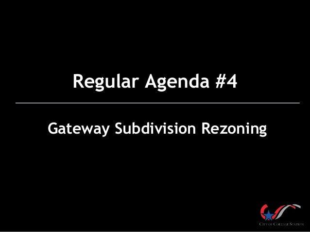 Regular Agenda #4 Gateway Subdivision Rezoning