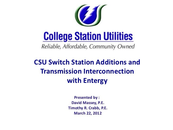 """""""Update on CSU Switch of CSU's Underground Electric System""""           the Expansion Station Additions and            Trans..."""