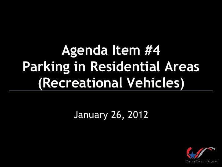 Agenda Item #4Parking in Residential Areas  (Recreational Vehicles)        January 26, 2012