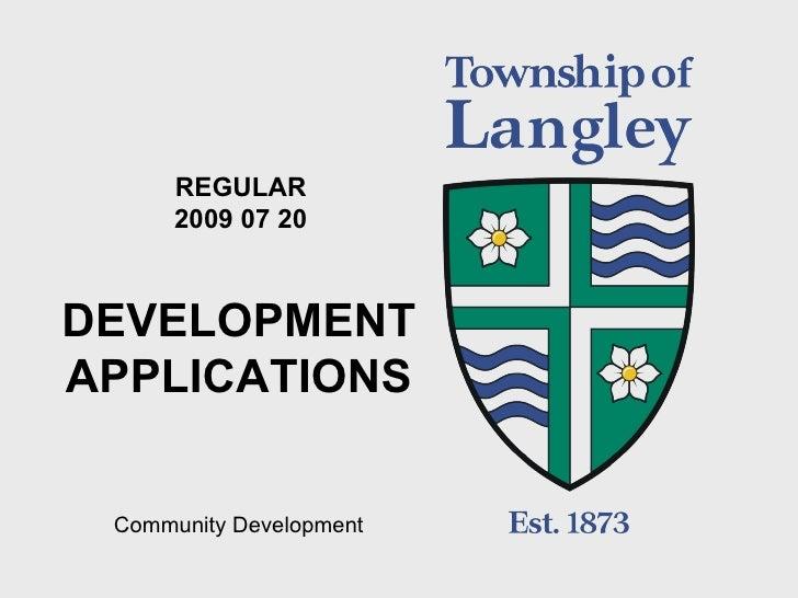 REGULAR 2009 07 20 DEVELOPMENT APPLICATIONS Community Development