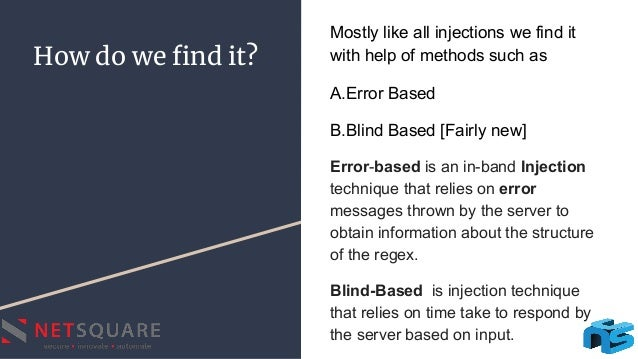 How do we find it? Mostly like all injections we find it with help of methods such as A.Error Based B.Blind Based [Fairly n...