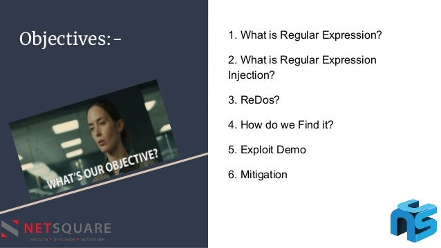 Objectives:- 1. What is Regular Expression? 2. What is Regular Expression Injection? 3. ReDos? 4. How do we Find it? 5. Ex...