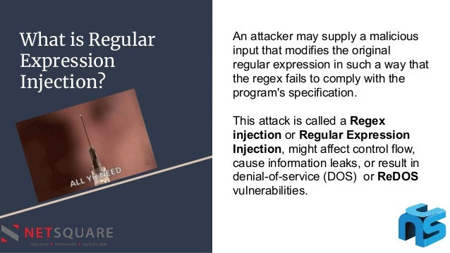 What is Regular Expression Injection? An attacker may supply a malicious input that modifies the original regular expressi...