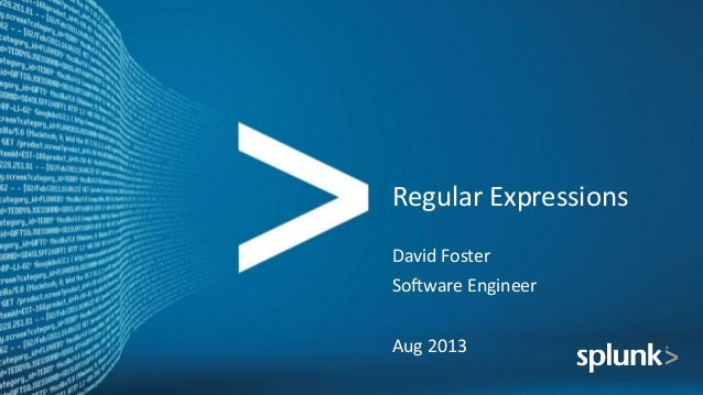 Regular  Expressions   David  Foster   So6ware  Engineer   Aug  2013