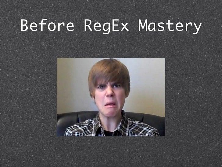 Before RegEx Mastery