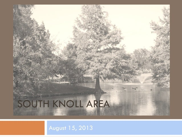 SOUTH KNOLL AREA August 15, 2013