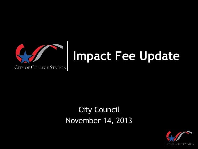 Impact Fee Update  City Council November 14, 2013