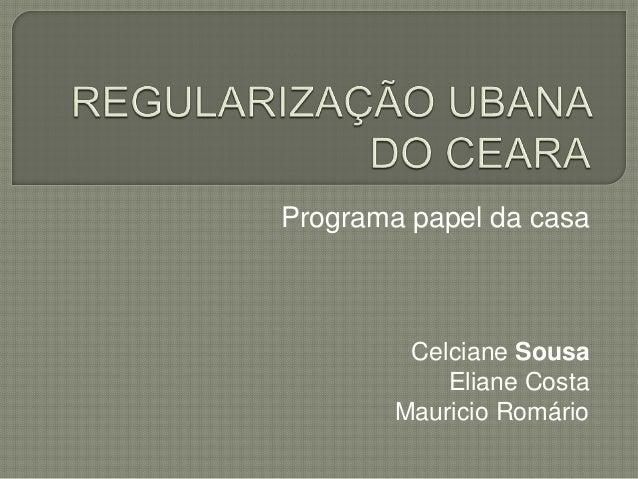 Programa papel da casa Celciane Sousa Eliane Costa Mauricio Romário