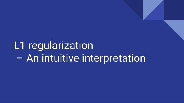 L1 regularization – An intuitive interpretation