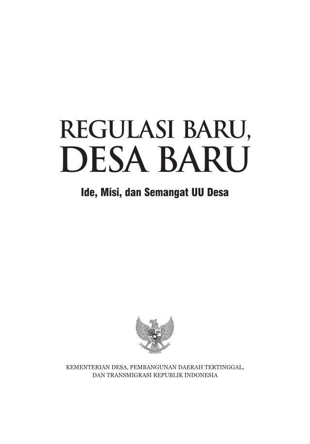 REGULASI BARU, DESA BARU Ide, Misi, dan Semangat UU Desa PENULIS : Sutoro Eko COVER & LAYOUT : Imambang, Yakub Cetakan Per...