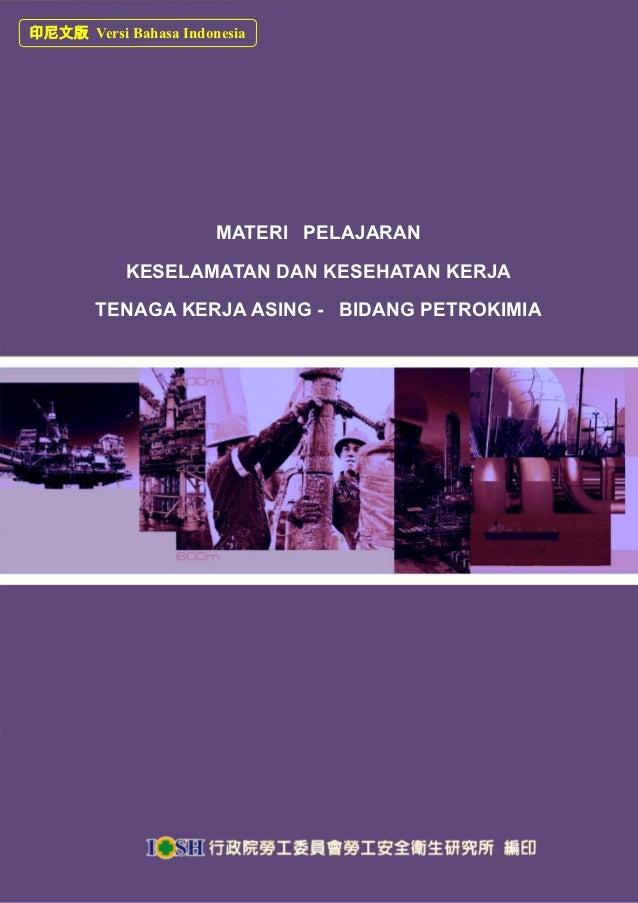 印尼文版 Versi Bahasa Indonesia                       MATERI PELAJARAN            KESELAMATAN DAN KESEHATAN KERJA        TENAG...