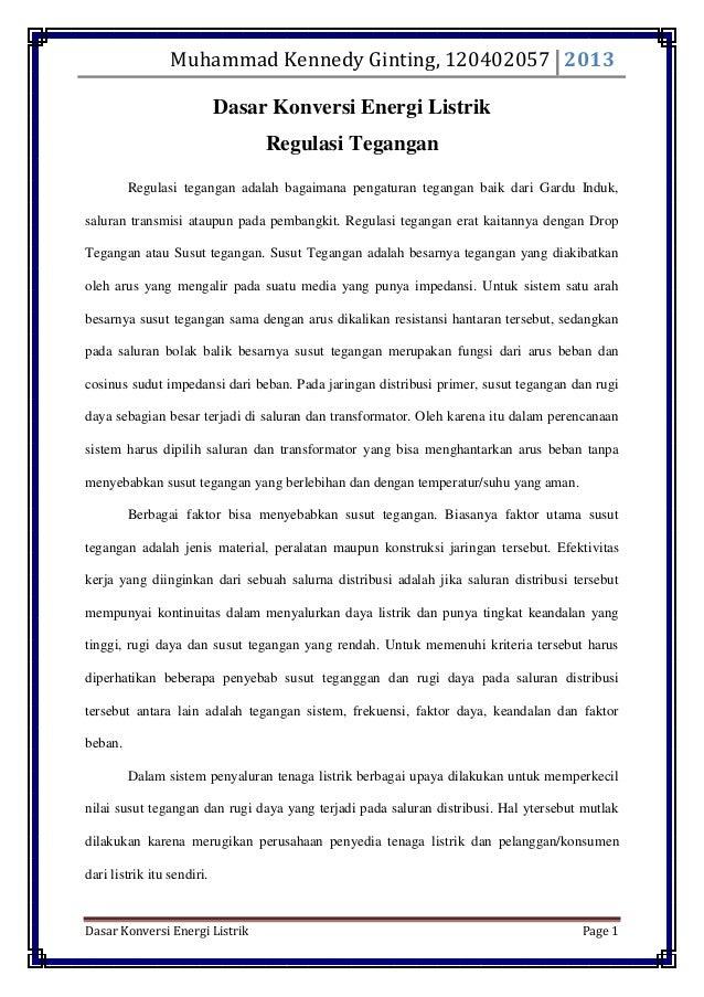 Muhammad Kennedy Ginting, 120402057 2013 Dasar Konversi Energi Listrik Regulasi Tegangan Regulasi tegangan adalah bagaiman...