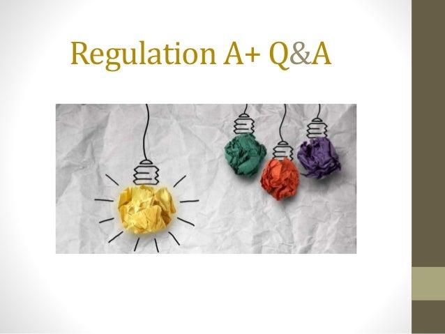 Regulation A+ Q&A