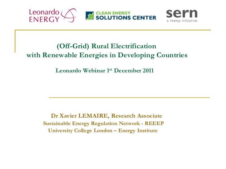 (Off-Grid) Rural Electrificationwith Renewable Energies in Developing Countries        Leonardo Webinar 1st December 2011 ...