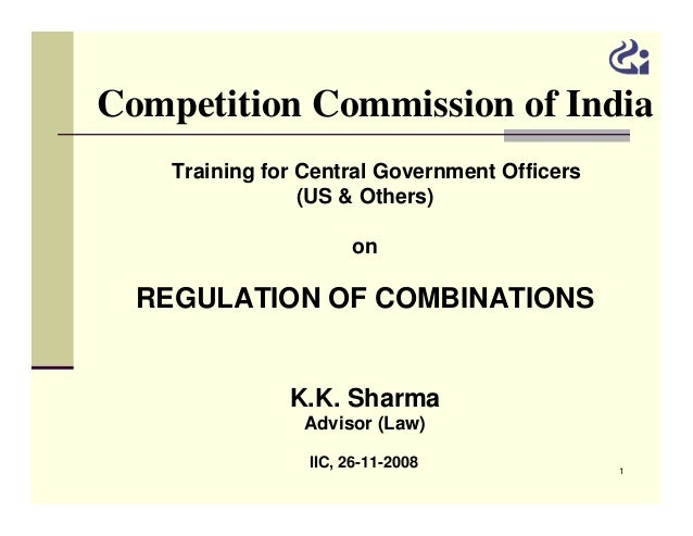 Competition Commission of India Training for Central Government Officers (US & Others) on  REGULATION OF COMBINATIONS K.K....
