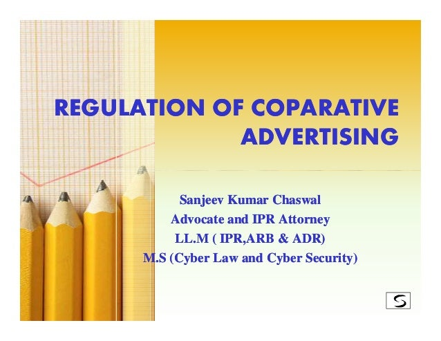 REGULATION OF COPARATIVE             ADVERTISING            Sanjeev Kumar Chaswal          Advocate and IPR Attorney      ...