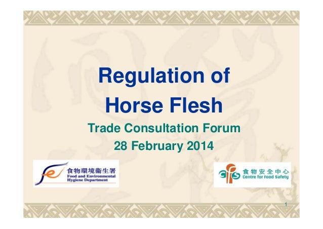 Regulation of Horse Flesh Trade Consultation Forum 28 February 2014 1