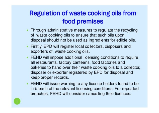 Regulation of waste cooking oils from food premises 1  Through administrative measures to regulate the recycling of waste...