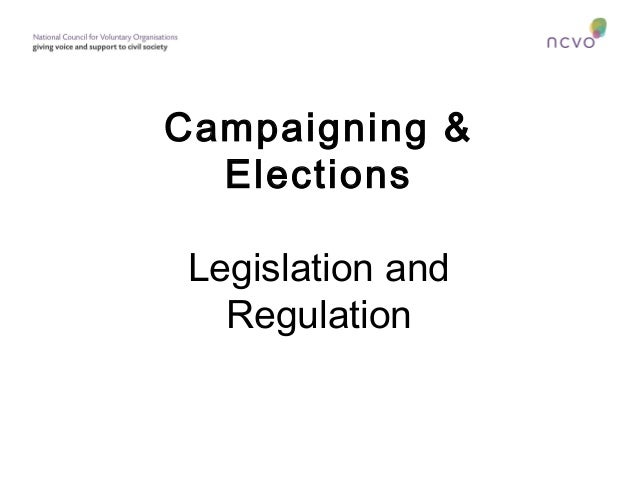 Campaigning & Elections Legislation and Regulation