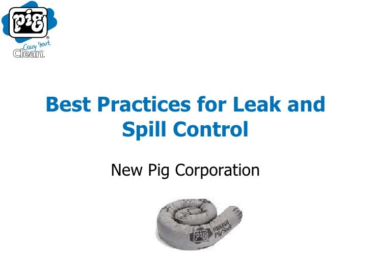 Best Practices for Leak and Spill Control New Pig Corporation