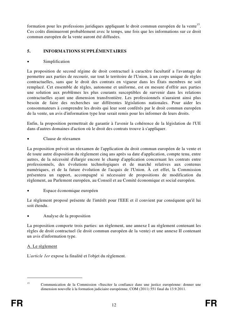 formation pour les professions juridiques appliquant le droit commun européen de la vente15.     Ces coûts diminueront pro...