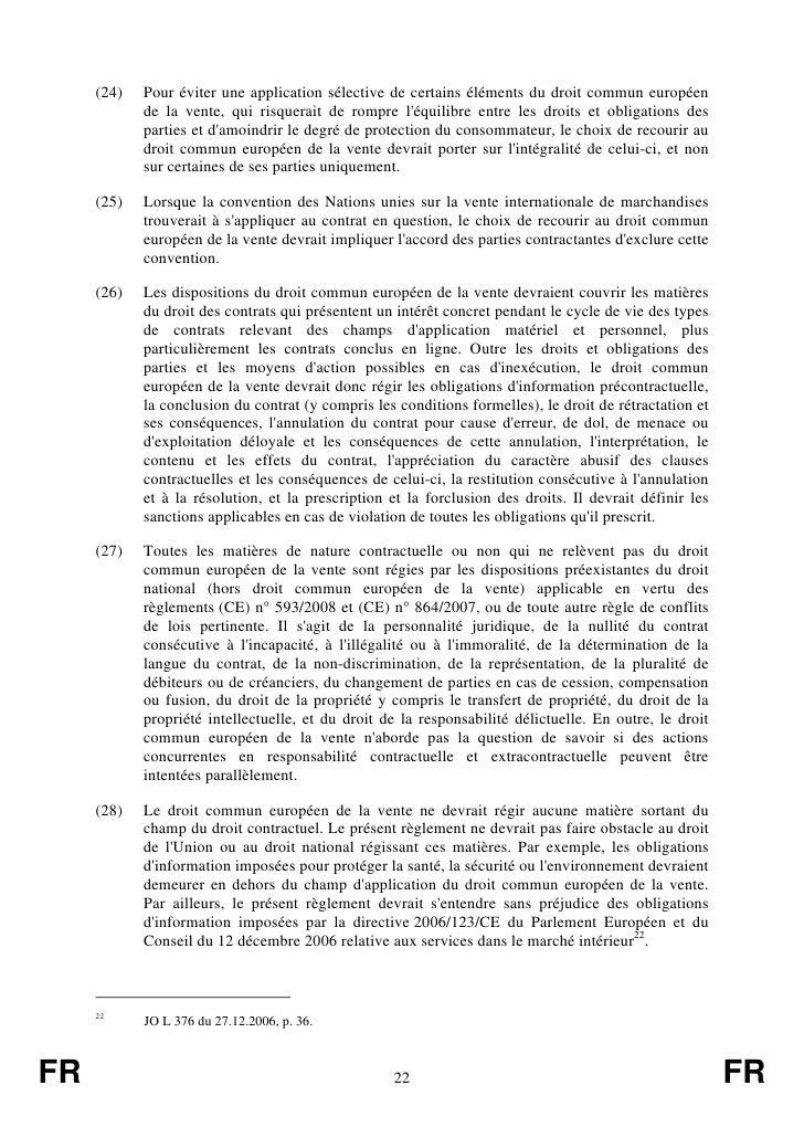 (24)   Pour éviter une application sélective de certains éléments du droit commun européen            de la vente, qui ris...