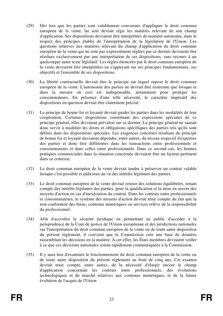 (29)   Dès lors que les parties sont valablement convenues dappliquer le droit commun            européen de la vente, lui...