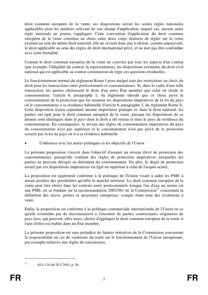 droit commun européen de la vente, ses dispositions seront les seules règles nationales     applicables pour les matières ...