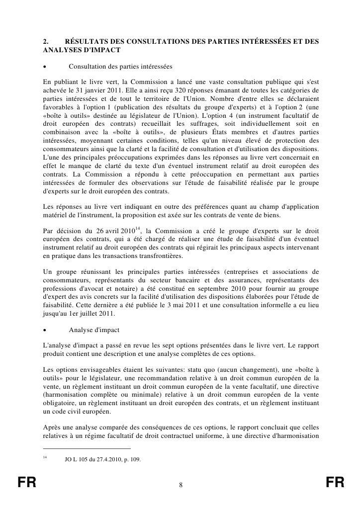 2.  RÉSULTATS DES CONSULTATIONS DES PARTIES INTÉRESSÉES ET DES     ANALYSES DIMPACT     •        Consultation des parties ...