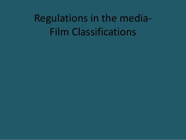 Regulations in the media-   Film Classifications