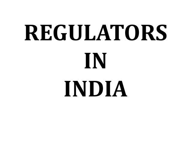 REGULATORS IN INDIA