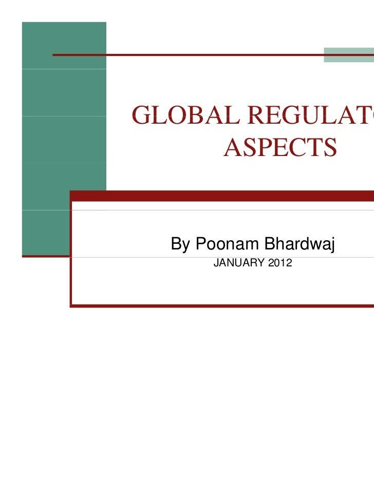 ElderGLOBAL REGULATORY     ASPECTS  By Poonam Bhardwaj      JANUARY 2012                         1
