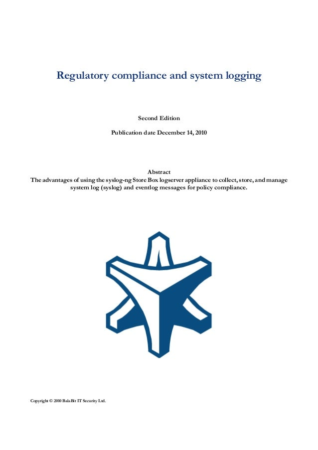 Regulatory compliance and system logging                                                     Second Edition               ...