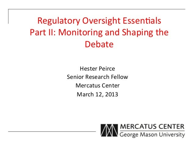 Regulatory	  Oversight	  Essen3als	  	  Part	  II:	  Monitoring	  and	  Shaping	  the	                       Debate	      ...