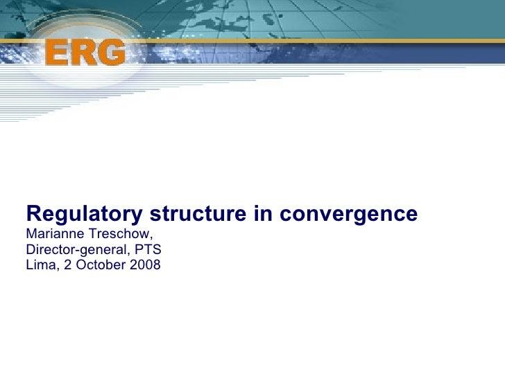 <ul><li>Regulatory structure in convergence </li></ul><ul><li>Marianne Treschow,  </li></ul><ul><li>Director-general, PTS ...