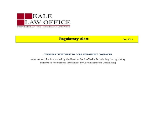 Regulatory Alert                                         Dec, 2012           OVERSEAS INVESTMENT BY CORE INVESTMENT COMPAN...