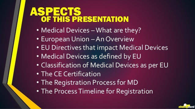 Regulatory Approval Process for Medical Devices in EU - Presentation by Akshay Anand Slide 2