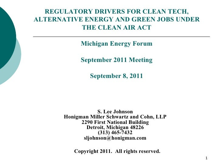 REGULATORY DRIVERS FOR CLEAN TECH,ALTERNATIVE ENERGY AND GREEN JOBS UNDER           THE CLEAN AIR ACT             Michigan...