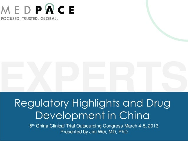 FOCUSED. TRUSTED. GLOBAL.EXPERTS     Regulatory Highlights and Drug        Development in China            5th China Clini...