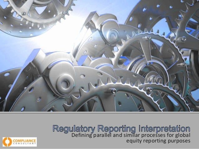 Defining parallel and similar processes for global equity reporting purposes