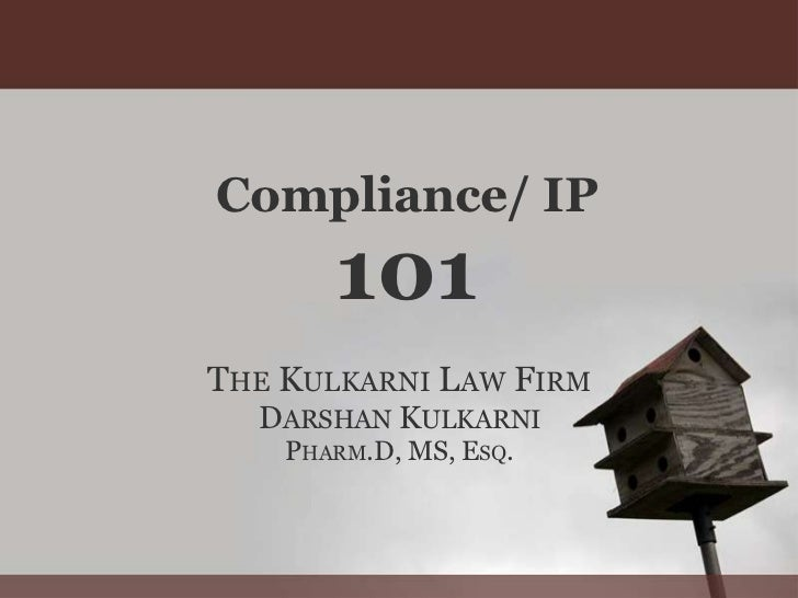 Compliance/ IP       101THE KULKARNI LAW FIRM  DARSHAN KULKARNI    PHARM.D, MS, ESQ.