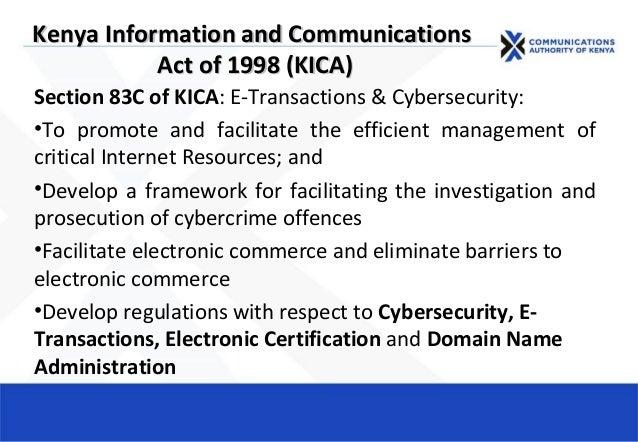 Kenya Information and CommunicationsKenya Information and Communications Act of 1998 (KICA)Act of 1998 (KICA) Section 83C ...