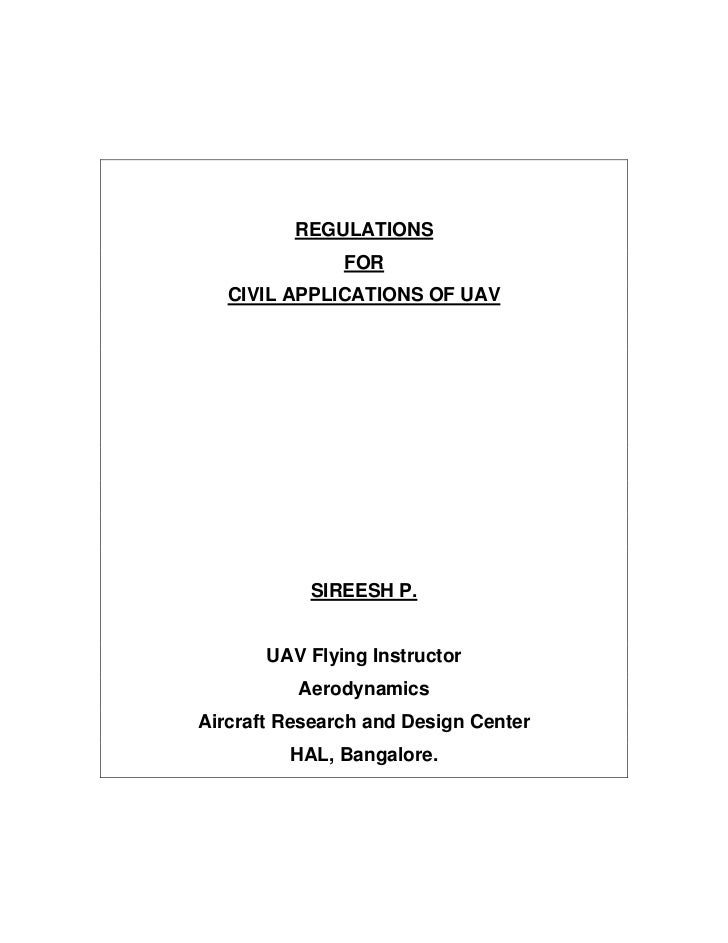 REGULATIONS               FOR   CIVIL APPLICATIONS OF UAV           SIREESH P.       UAV Flying Instructor          Aerody...