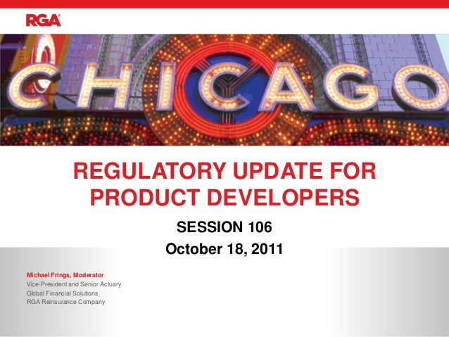 REGULATORY UPDATE FOR                PRODUCT DEVELOPERS                                     SESSION 106                   ...